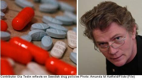 'Sweden views drugs like the Catholic Church views condoms'