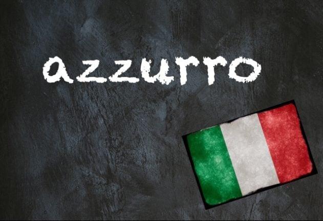 Italian word of the day: 'Azzurro'