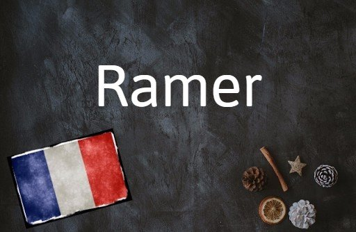 French word of the day: Ramer