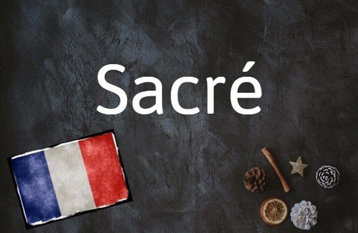 Word of the day: Sacré