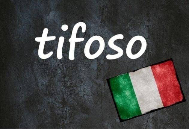 Italian word of the day: 'Tifoso'