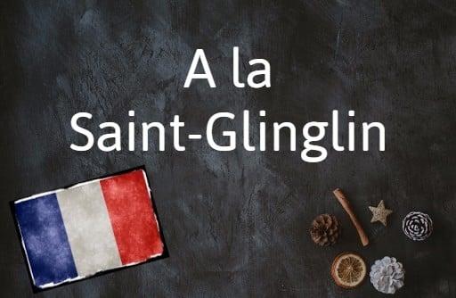 French phrase of the day: A la Saint-Glinglin