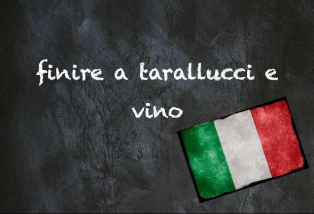 Italian expression of the day: 'Finire a tarallucci e vino'