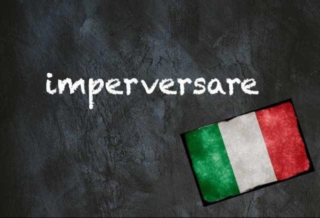 Italian word of the day: 'Imperversare'